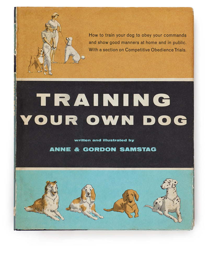Anne and Gordon Samstag, Training Your Own Dog